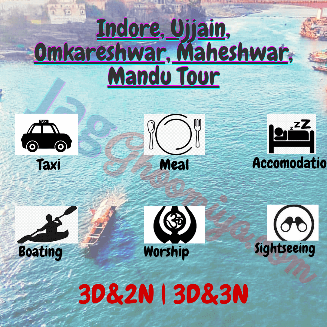 Indore, Ujjain, Omkareshwar, Maheshwar, Mandu -3D2N Tour Package